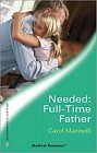 Needed: Full-Time Father
