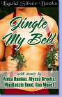 Jingle My Bell (Anthology--ebook)