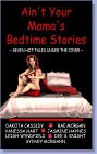 Ain't Your Mama's Bedtime Stories (Anthology--ebook)