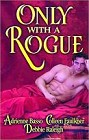 Only With a Rogue (Anthology)