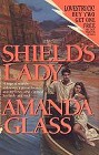 Shield's Lady<br>(written under pseudonym Amanda Glass)