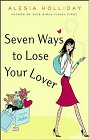 Seven Ways to Loose Your Lover