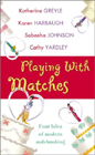 Playing With Matches (Anthology)