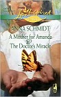 Mother for Amanda, A <br>and<br>The Doctor's Miracle