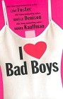 I Love Bad Boys (Anthology)