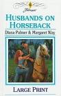 Husbands on Horseback <br>(Anthology-Large Print)