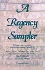 Regency Sampler, A (Anthology)