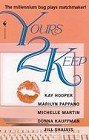 Yours 2 Keep (Anthology)