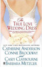 True Love Wedding Dress, The (Anthology)