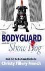 Bodyguard and the Show Dog, The