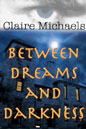 Between Dreams And Darkness (ebook)