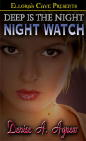 Deep Is The Night: Night Watch