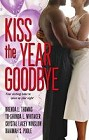 Kiss the Year Goodbye (Anthology)