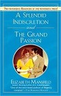 Splendid Indescretion, A<br>and<br>Grand Passion, The