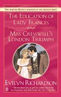 Education of Lady Frances<br>and<br>Miss Cresswell's London Triumph