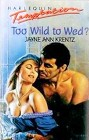 Too Wild To Wed
