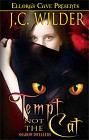 Tempt Not The Cat