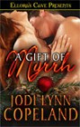 Gift of Myrrh, A