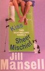 Kiss<br>and<br>Sheer Mischief (Anthology)