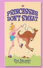 Princesses Don't Sweat