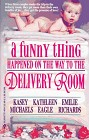 Funny Thing Happened On The Way to the Delivery Room, A (Anthology)