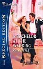 Bachelor At The Wedding, A
