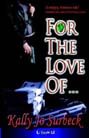For The Love Of..