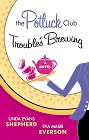 Potluck Club--Trouble's Brewing, The