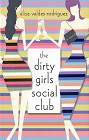 Dirty Girls Social Club, The