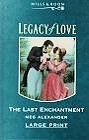 Last Enchantment, The (UK-Large Print)