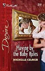 Playing By The Baby's Rules