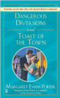 Dangerous Diversions<br>and<br>Toast of the Town