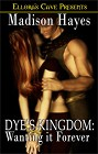 Dye's Kingdom: Wanting It Forever
