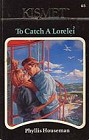 To Catch a Lorelei