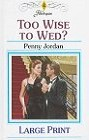 Too Wise to Wed (Large Print)