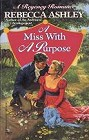 Miss With a Purpose, A