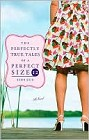 Perfectly True Tales of a Perfect Size 12, The