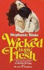 Wicked Is My Flesh