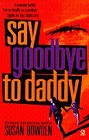 Say Goodbye to Daddy
