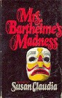 Mrs. Barthelme's Madness (Hardcover)