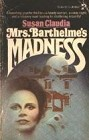 Mrs. Barthelme's Madness
