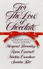 For The Love of Chocolate (Anthology)