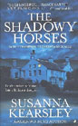 Shadowy Horses, The