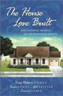 House Love Built, The