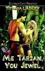 Me Tarzan, You Jewel