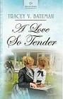Love So Tender, A