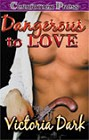 Dangerous to Love (ebook)