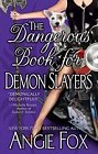 Dangerous Book for Demon Slayers, The