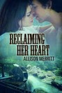 Reclaiming Her Heart (ebook)