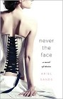 Never the Face (hardcover)